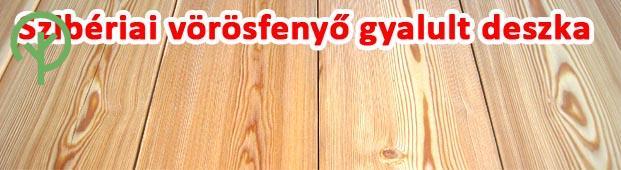 Szibériai vörösfenyő gyalult deszka és padló